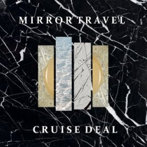 Mirror Travel – Cruise Deal (2016) Album (MP3 320 Kbps)