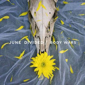 June Divided – Body Wars [EP] (2016) Album (MP3 320 Kbps)