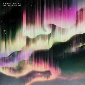 Zeds Dead - Northern Lights (2016)