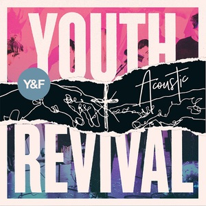 Hillsong Young & Free - Youth Revival Acoustic (2017)