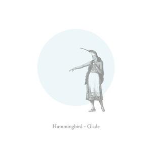 Hummingbird - Glade (2016)