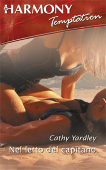 Cathy Yardley - Nel letto del capitano (2009)