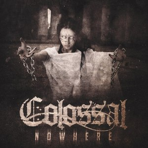 Colossal - Nowhere (EP) (2016)