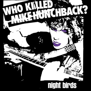 Night Birds - Who Killed Mike Hunchback? (EP) (2016)
