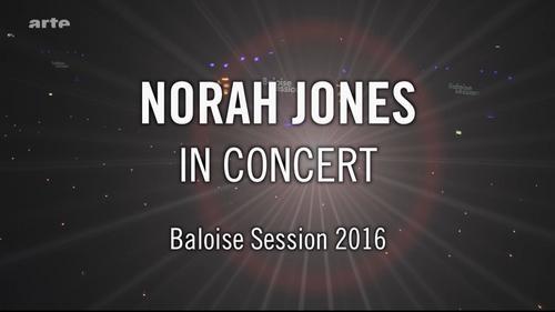 Norah Jones – Baloise Session 2016 [HDTV 1080i]