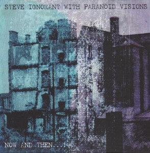 Steve Ignorant with Paranoid Visions - Now and Then…! (2016)