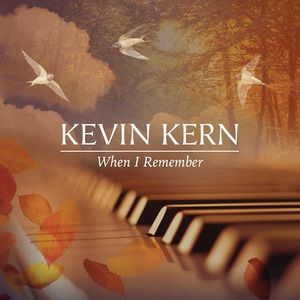 Kevin Kern - When I Remember (2016)