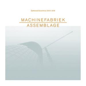 Machinefabriek - Assemblage (2017)