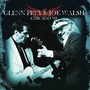 Glenn Frey & Joe Walsh - Party Of Two Live: Chicago '93 (Remastered) (2016)