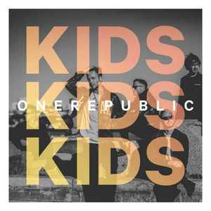 OneRepublic - Kids [Single] (2016)
