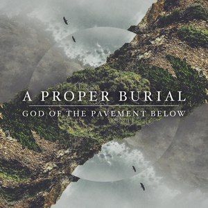 A Proper Burial - God of the Pavement Below [EP] (2016)