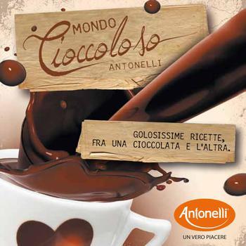 Antonelli - Mondo Cioccoloso Antonelli. Golosissime ricette, fra una cioccolata e l'altra (2012)