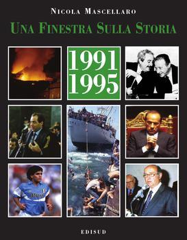 Nicola Mascellaro - Una finestra sulla storia ... 1991 - 1995 (2011)