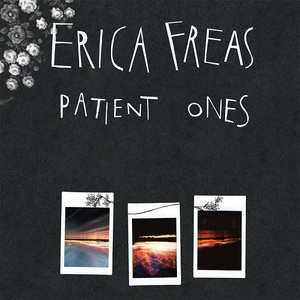 Erica Freas - Patient Ones (2016)
