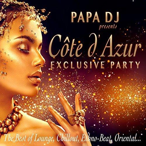 Papa DJ Presents Cote D azur Exclusive Party (2017)