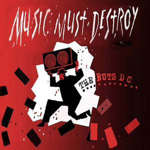 Ruts D.C – Music Must Destroy (2016) Album