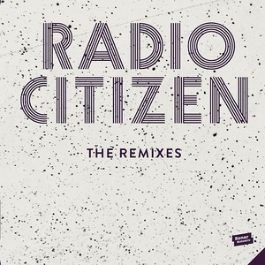 Radio Citizen - The Remixes (2016)