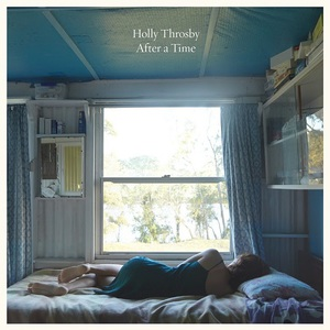 Holly Throsby - After A Time (2017)