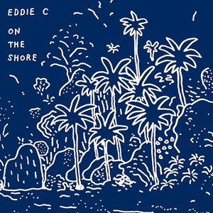 Eddie C - On the Shore (2016)