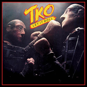 TKO – Let It Roll (Remastered & Reloaded) (2016) [Collector's Edition]