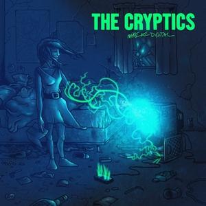 The Cryptics - Make Me Digital (2016)