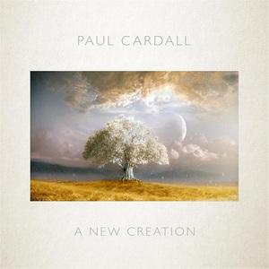 Paul Cardall - A New Creation (2016)
