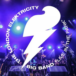 London Elektricity Big Band - Live in the Park (2017)