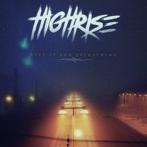High Rise - Left It For Everything (EP) (2016)