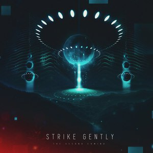 Strike Gently - The Second Coming (EP) (2016)