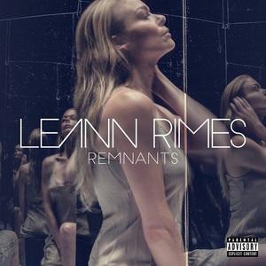 LeAnn Rimes - Remnants (Deluxe Edition) (2016)