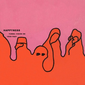 Happyness - Tunnel Vision On Your Part (EP) (2016)