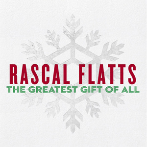 Rascal Flatts – The Greatest Gift Of All (2016)