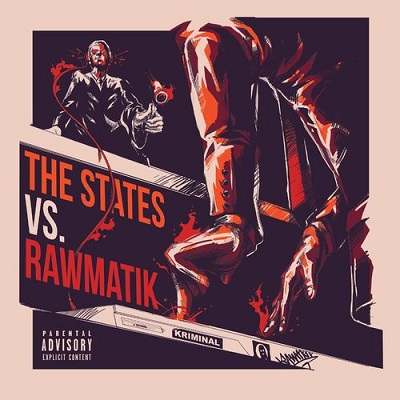 Rawmatik - The States Vs Rawmatik (2018)