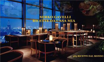 Mirko Gavelli - Ricette Di Casa Mia. 385 ricette dal mondo (2015)