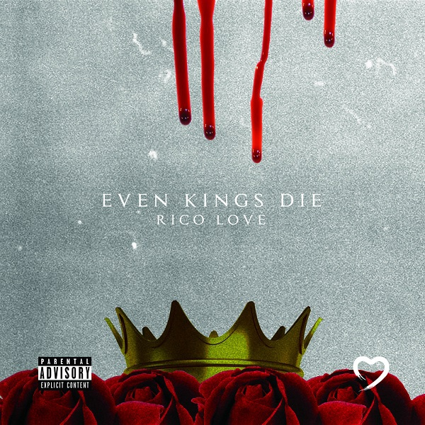 Rico Love - Even Kings Die