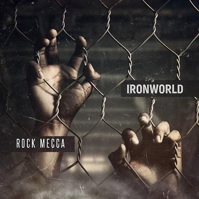 Rock Mecca - Ironworld (2018)