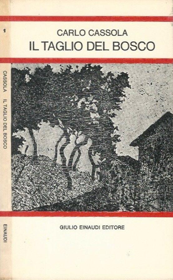 Cassola Claudio - Il taglio del bosco (1965)