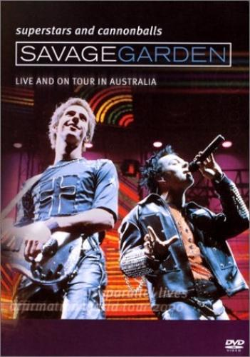 Savage Garden - Superstars and Cannonballs: Live And On Tour in Australia (2000) [DVDRip]