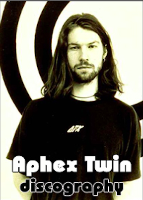 Electronic Aphex Twin Discography 1991 2016
