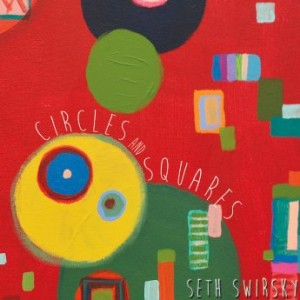 Seth Swirsky - Circles and Squares (2016)