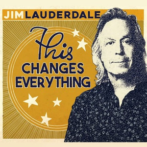 Jim Lauderdale - This Changes Everything (2016)