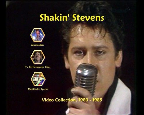 Artist: Shakin' Stevens Title: Video Collection Year: 1980-1985. Genre:  Rock'n'Roll Format: .avi. Video: 576432 (1.33:1), 25 fps, DivX Codec 5.x  or 6.x ...