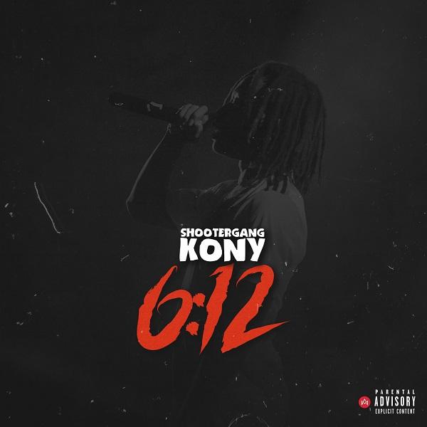 ShooterGang Kony - 6:12