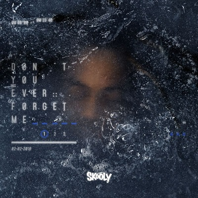 Skooly - Don't You Ever Forget Me - EP (2018)