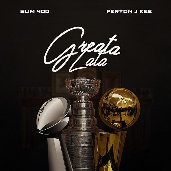 Slim 400 & Peryon J Kee - Greata Lata