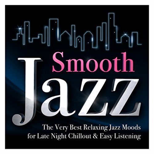 Smooth Jazz - The Very Best Relaxing Jazz Moods, Mastermix Grandmaster Booty Shakers, Pop & Rock Hits Made for Dancing