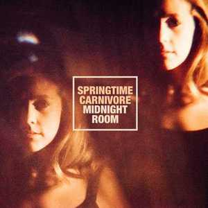 Springtime Carnivore - Midnight Room (2016)
