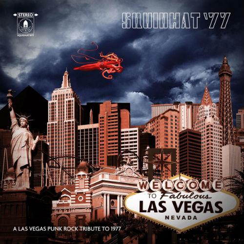 SQUIDHAT '77 A Las Vegas Punk Rock Tribute To 1977 (2017)