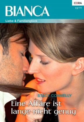 Stacy Connelly - Eine Affäre ist lange nicht genug