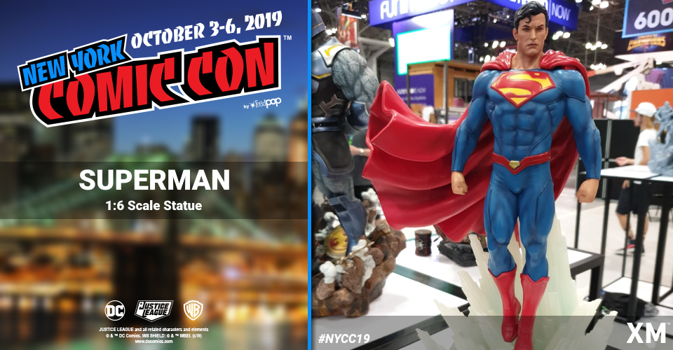 XM Studios: Coverage New York Comic Con 2019 - October 3rd to 6th  Supermansmjwt